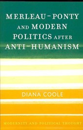 Merleau-Ponty and Modern Politics After Anti-Humanism