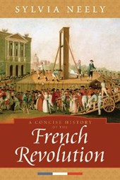 A Concise History Of The French Revolution | Sylvia Neely |