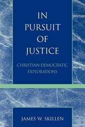 In Pursuit of Justice | James W. Skillen |