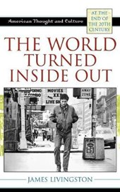 The World Turned Inside Out | James Livingston |