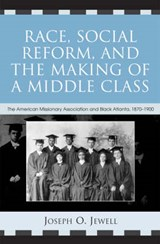 Race, Social Reform, and the Making of a Middle Class | Joseph O. Jewell |