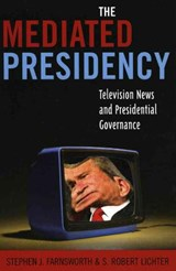 The Mediated Presidency | Stephen J. Farnsworth |