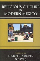 Religious Culture in Modern Mexico |  |