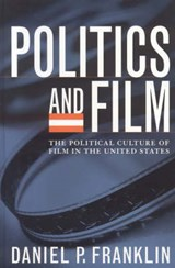 Politics and Film | Daniel P. Franklin |