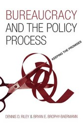 Bureaucracy and the Policy Process