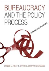 Bureaucracy and the Policy Process | Dennis D. Riley |