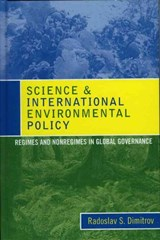 Science and International Environmental Policy | Radoslav S. Dimitrov |