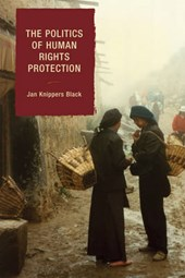 The Politics of Human Rights Protection | Jan Knippers Black |
