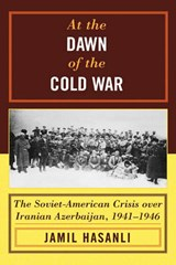 At the Dawn of the Cold War | Jamil Hasanli |