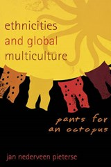 Ethnicities and Global Multiculture | Jan Nederveen Pieterse |