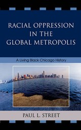 Racial Oppression in the Global Metropolis | Paul L. Street |