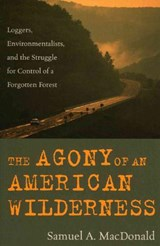 The Agony of an American Wilderness | Samuel A. MacDonald |