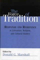 The Force of Tradition | Donald G. Marshall |