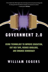 Government 2.0 | William D. Eggers |