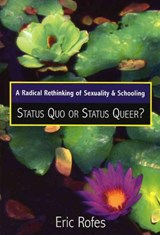 A Radical Rethinking of Sexuality and Schooling | Eric E. Rofes |