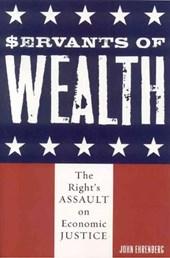 Servants of Wealth