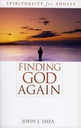 Finding God Again | John J. Shea |