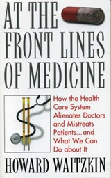 At the Front Lines of Medicine | Howard Waitzkin |