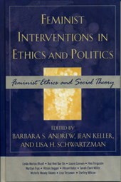 Feminist Interventions in Ethics and Politics