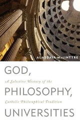 God, Philosophy, Universities | Alasdair MacIntyre |