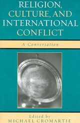 Religion, Culture, and International Conflict | Michael Cromartie |