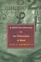 A Brief Introduction to the Philosophy of Mind | Jack S. Crumley |