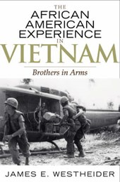 The African American Experience in Vietnam | James E. Westheider |