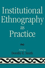 Institutional Ethnography as Practice | auteur onbekend |