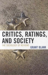 Critics, Ratings, and Society of Reviews | Grant Blank |