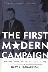 The First Modern Campaign | Gary A. Donaldson |