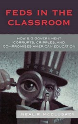 Feds in the Classroom | Neal P. McCluskey |