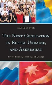 The Next Generation in Russia, Ukraine, and Azerbaijan