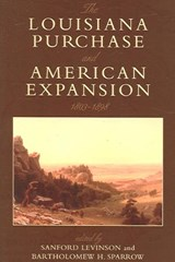 The Louisiana Purchase and American Expansion, 1803-1898 | auteur onbekend |