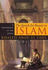 The Search for Beauty in Islam | Khaled Abou El Fadl |
