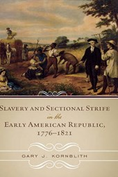Slavery and Sectional Strife in the Early American Republic,