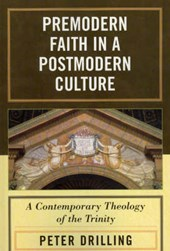 Premodern Faith in a Postmodern Culture