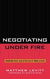 Negotiating Under Fire | Matthew Levitt |