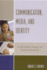 Communication, Media, and Identity | Robert S. Fortner |