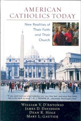 American Catholics Today | William V. D'antonio; Dean R. Hoge; Mary L. Gautier; James Davidson |