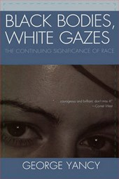 Black Bodies, White Gazes