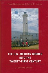 The U.S.-Mexican Border Into the Twenty-First Century | Paul Ganster |