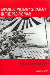 Japanese Military Strategy in the Pacific War | James B. Wood |