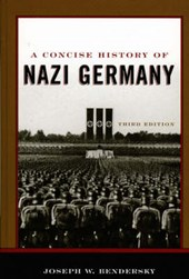 A Concise History of Nazi Germany | Joseph W. Bendersky |