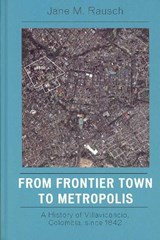 From Frontier Town to Metropolis | Jane M. Rausch |
