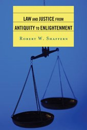 Law and Justice from Antiquity to Enlightenment