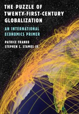 The Puzzle of Twenty-First-Century Globalization | Franko, Patrice ; Stamos, Stephen C., Jr. |