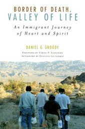 Border of Death, Valley of Life | Daniel G. Groody |