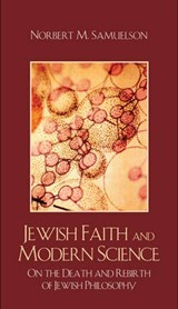 Jewish Faith and Modern Science | Norbert M. Samuelson |