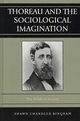 Thoreau and the Sociological Imagination | Shawn Chandler Bingham |