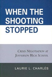 When the Shooting Stopped | Laurie L. Charles |